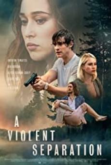 ดูหนังออนไลน์ A Violent Separation (2019)