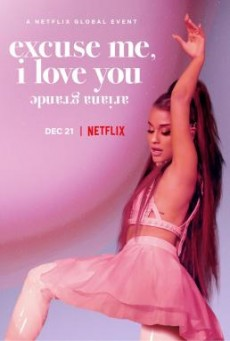 ดูหนังออนไลน์ ARIANA GRANDE: EXCUSE ME I LOVE YOU - NETFLIX