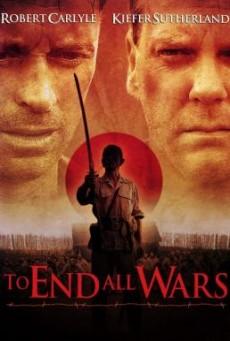 ดูหนังฟรี24ชั่วโมง To End All Wars ค่ายนรกสะพานแม่น้ำแคว