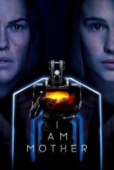 I Am Mother หุ่นเหล็ก โลกเรียกแม่ (2019)